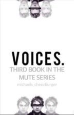 voices. • the third book in the mute. series • muke au by michaels_cheezburger
