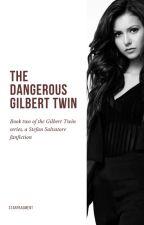 2 | The Dangerous Gilbert Twin ▸ TVD ✓ by starfragment