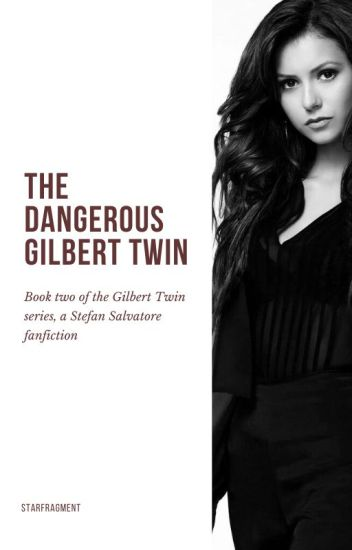 2 | The Dangerous Gilbert Twin ▸ TVD ✓