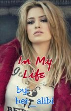 In My Life by her_alibi