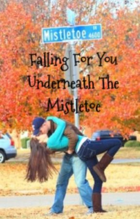 Falling For You Underneath The Mistletoe by emariep