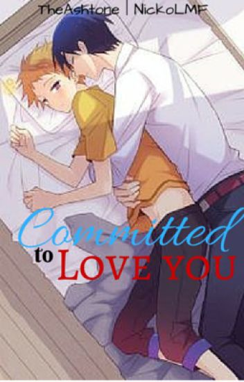 Committed to Love You [Part 1]
