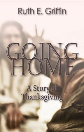 Going Home: A Story of Thanksgiving by ruthegriffin