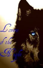 Lovers of the Night (werewolf romance) by southernsweetness
