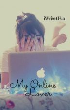 My Online Lover by iWrite4Fun