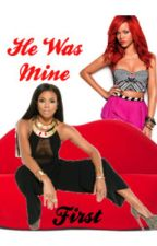 He Was Mine First (Book 2) by Im_That_Friend