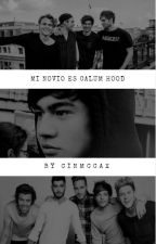 Mi novio es Calum Hood. by Cinmccax