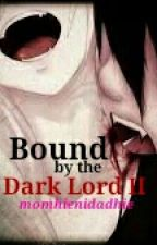 Bound by the Dark Lord II [Editing] by momhienidadhie