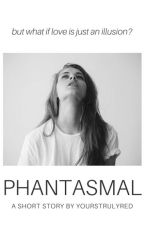 Phantasmal (Wattys 2016) by yourstruly_red