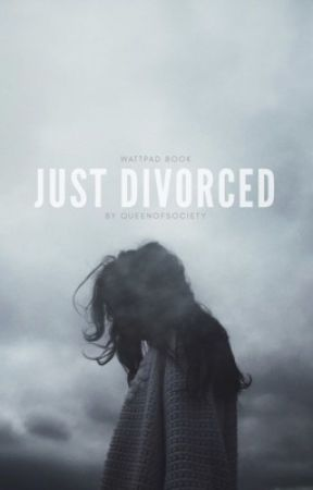 Just Divorced by queenofsociety