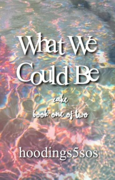 What We Could Be // cake