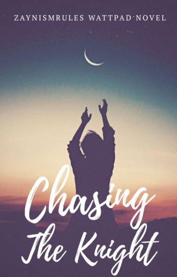 Chasing The Knight (Her Fairytale Series #2)