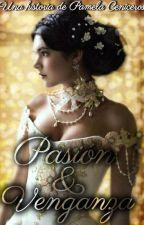 Pasión y Venganza by PamelaCeniceros
