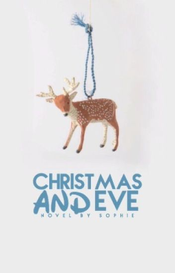 Christmas and Eve