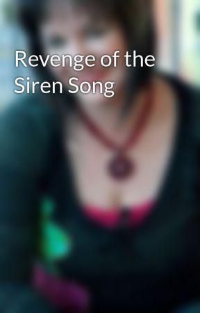 Revenge of the Siren Song by MichelleStinsonRoss