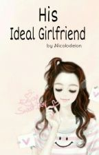 His Ideal Girlfriend (One shot) by Nicolodeion
