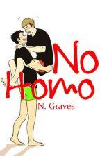 No Homo by NachtGraves