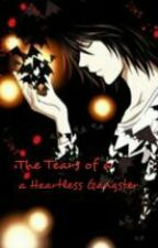 The Tears of a Heartless Gangster by Mizzsilentlyinlove