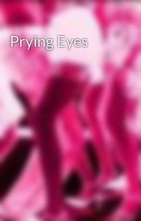 Prying Eyes by rtql8_en