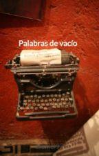 Palabras de vacío by alexiel97