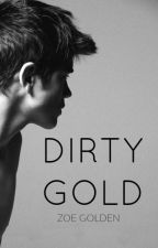 Dirty Gold ✓ [bxb] by revolution_starter