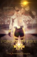 Seth Rollins: Forged in Fire by The_Arkham_Knight