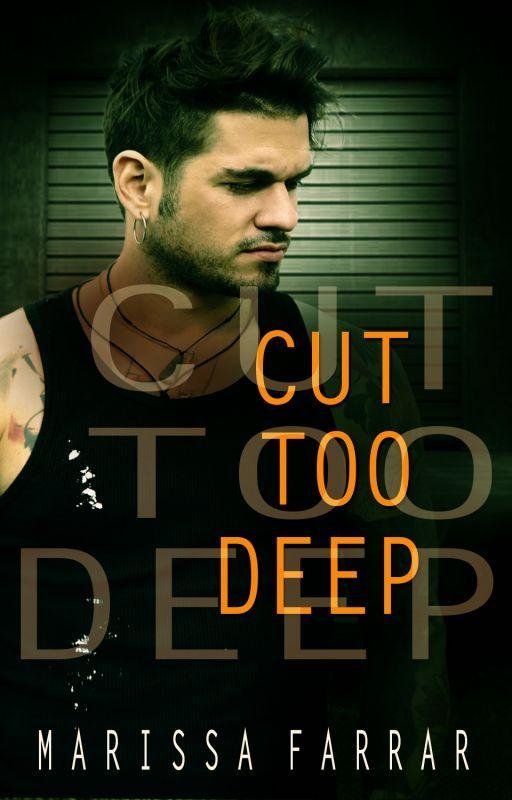 Cut Too Deep by Marissafarrar