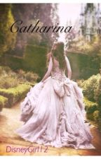 Catharina by DisneyGirl12