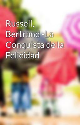 Russell, Bertrand -La Conquista de la Felicidad