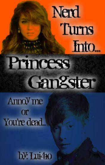 Nerd Turns Into Princess Gangster