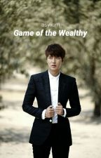 Game of the Wealthy by asylium