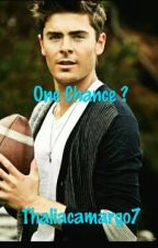 One Chance by ThaliaCamargo7