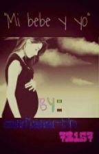 mi bebe y yo by camilamartin73157