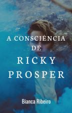 A Consciência de Ricky Prosper  by TheBiancaRibeiro