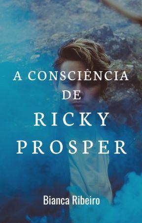 A Consciência de Ricky Prosper (VOLUME 1) by TheBiancaRibeiro