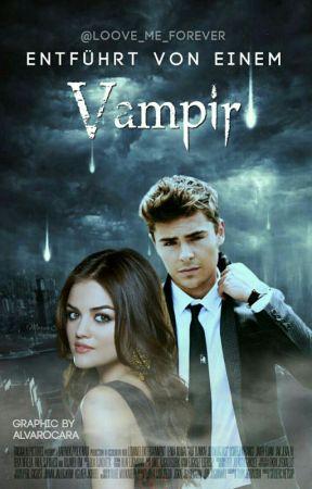 Entführt von einem Vampir by Loove_me_forever