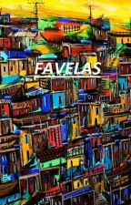 FAVELAS by yell-in-the-kitchen