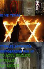 no me temas...(rituales satanicos) #wattys2015 by i-am-vlu