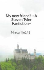My new friend! ~ A Steven Tyler Fanfiction~ by Mrscarlile143