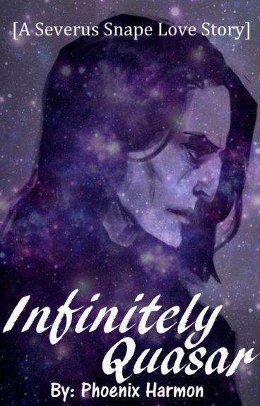 Infinitely Quasar [A Severus Snape Love Story]