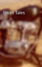 Short Tales by J-Crain