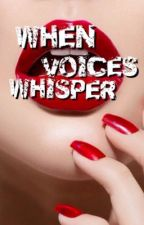When Voices Whisper by AmityOfFire