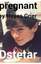 Pregnant by Hayes Grier by dstetar