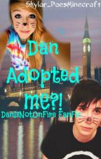 Dan Adopted ME?! (Danisnotonfire fan fic) by Skylar_doesminecraft