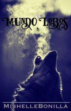 Mundo de Lobos © by Mischelle023
