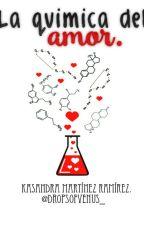 #1 La química del amor.© by dropsofvenus_