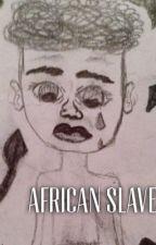 African Slaves by SSawesomeweirdo