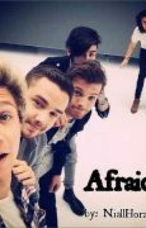 Afraid- One Direction Fanfiction by Niallhoranselfie