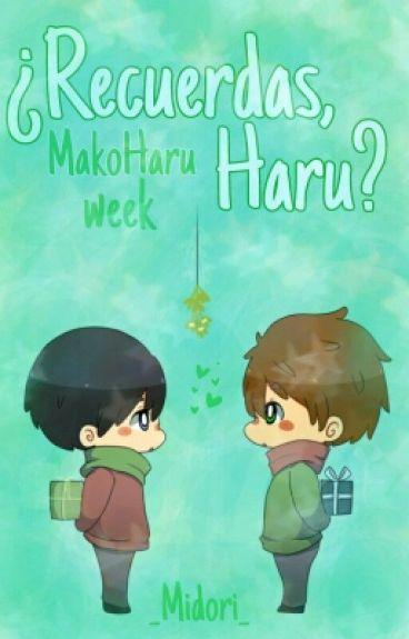 ¿Recuerdas, Haru? [MakoHaru week]