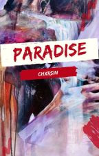 Paradise © C.H {Daddy} by CharlyeBlue